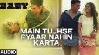 Main Tujhse Pyaar Nahin Karta Video Song