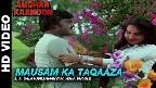 Mausam Ka Takaza Hai Video Song