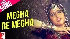 Megha Re Megha Video Song