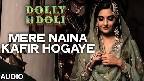 Mere Naina Kafir Hogaye Video Song