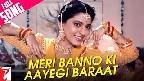Meri Banno Ki Aayegi Baraat Video Song