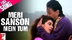 Meri Saanson Mein Tum Video Song