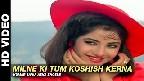 Milne Ki Tum Koshish Karna Video Song