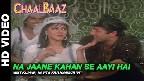 Na Jaane Kahan Se Aayi Hai Video Song