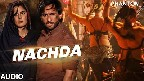Nachda Video Song