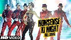 Nonsense Ki Night Video Song