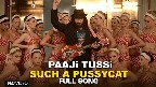 Paaji Tussi Such A Pussycat Video Song