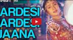 Pardesi Pardesi Jana Nahi Video Song