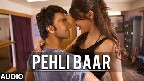 Pehli Baar Video Song