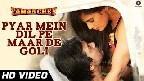 Pyar Mein Dil Pe Maar De Goli Video Song