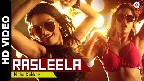 Rasleela Video Song