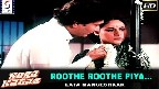 Roothe roothe Piya Video Song