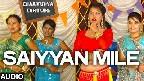 Saiyyan Mile Video Song