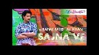 Sajna Ve Video Song
