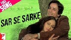 Sar Se Sarke Sar Ki Chunariya Video Song