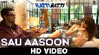Sau Aasoon Video Song