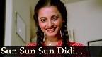 Sun Sun Sun Didi Tere Liye Ek Rishta Aaya Hai Video Song