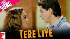 Tere Liye Video Song