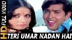 Teri Umar Nadan Hai Video Song