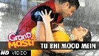 Tu Bhi Mood Mein Video Song