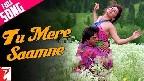 Tu Mere Saamne Video Song