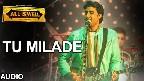 Tu Milade Video Song