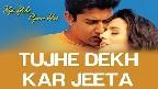 Tujhe Dekh Kar Jeeta Hoon Main Video Song