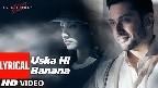 Uska Hi Bana Video Song