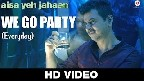 We Go Party (Everyday) Video Song