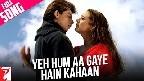 Yeh Hum Aa Gaye Hain Kahan Video Song