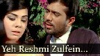 Yeh Reshmi Zulfein Video Song