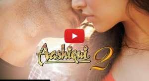 Aashiqui 2 Trailer