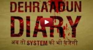 Dehraadun Diary Trailer
