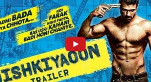 Dishkiyaaoon Trailer