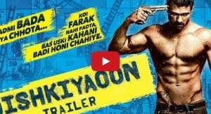 Dishkiyaaoon Trailer