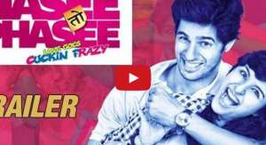 Hasee Toh Phasee Trailer