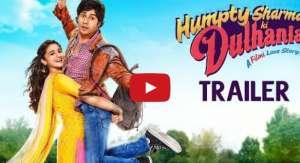 Humpty Sharma Ki Dulhania Trailer