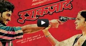 Ishaqzaade Trailer