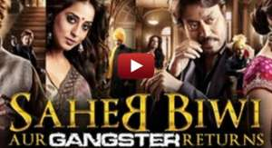 Saheb Biwi Aur Gangster Returns Trailer