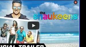 The Shaukeens Trailer