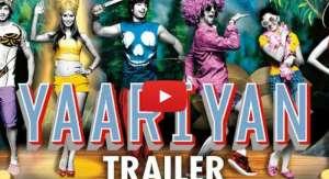 Yaariyan Trailer