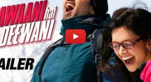 Yeh Jawani Hai Deewani Trailer