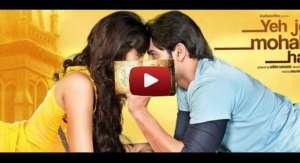 Yeh Jo Mohabbat Hai Trailer